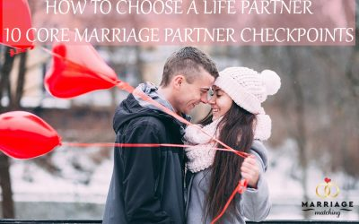 How To Choose A Life Partner 10 Core Marriage Partner Checkpoints