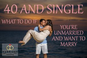 40 And Single What To Do If You Are Unmarried And Want To Marry